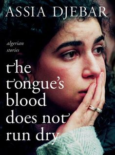 The Tongue's Blood Does Not Run Dry: Algerian Stories by Assia Djebar http://www.amazon.com/dp/1583227873/ref=cm_sw_r_pi_dp_F5r5ub0KDTQ3A