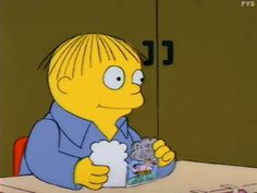 Oh Ralph Wiggum...you are my favorite Simpson's Character!