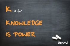 K is for KNOWLEDGE IS POWER. Ornavi empowers users to make confident business decisions based on up-to-date and reliable information. Because Ornavi brings together your everyday processes into one system, you gain invaluable insight into your business and how it's performing.
