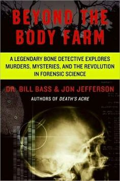 Booktopia has Beyond the Body Farm, A Legendary Bone Detective Explores Murders, Mysteries, and the Revolution in Forensic Science by Dr Bill Bass. Buy a discounted Paperback of Beyond the Body Farm online from Australia's leading online bookstore. Forensic Psychology, Forensic Science, Forensic Artist, Date, Books To Buy, Books To Read, Human Decomposition, Body Farm, Good Books