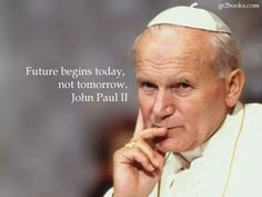 "Pope John Paul Ii Quotes Tell Me What You Love And I Will Tell You Who You Are."" ~ Pope John ."