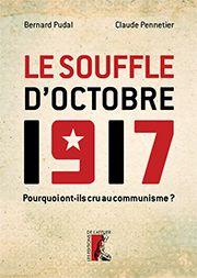 Le Souffle D Octobre 1917 Bernard Pudal Et Claude Pennetier Livre Claude Sortie Livre