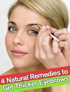 Natural Remedies to Get Thicker Eyebrows... can even be used for thick strong hair