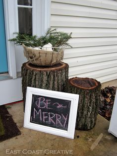 Got Stumps??  Use them as winter decor on your porch! Even better- could a board with a message be put outside...we should test the metal
