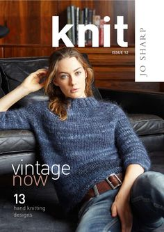 Knit 12 Vintage Now 13 patterns from the Jo Sharp Hand Knitting Collection