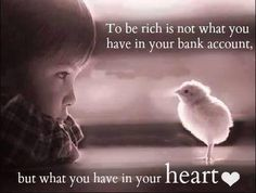 To be rich is not what you have in your bank account, but what you have in your Heart. Quotes To Live By, Life Quotes, Living Quotes, Friend Quotes, Success Quotes, Delena, New People, Inspire Me, Life Lessons