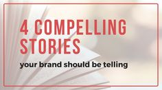 4 Compelling Stories Your Brand Should Be Telling http://www.tamibrehse.com/4-compelling-brand-stories-telling/