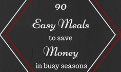 90+Easy+Meals+to+Save+Money+When+Prepping+for+Big+Changes