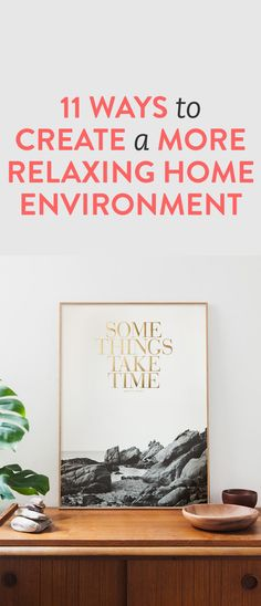 11 ways to create a more relaxing home environment