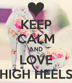 keep calm high heels - Buscar con Google