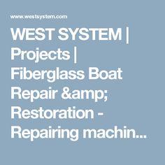 WEST SYSTEM   Projects   Fiberglass Boat Repair & Restoration - Repairing machined holes in fiberglass