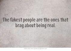 Definitely. I despise bragging and showing off