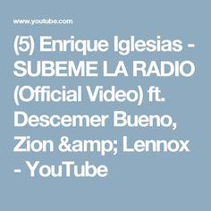 (5) Enrique Iglesias - SUBEME LA RADIO (Official Video) ft. Descemer Bueno, Zion & Lennox - YouTube