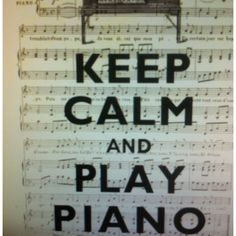 Keep calm and play the piano... Love it! This is soooo on my house shopping list!