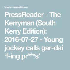 PressReader - The Kerryman (South Kerry Edition): - Young jockey calls gardaí 'f-ing pr***s'