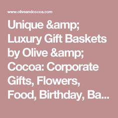 Unique Gifts, Flowers, and Gourmet Gift Baskets by Olive & Cocoa Gourmet Gift Baskets, Gourmet Gifts, Gift Websites, Olive And Cocoa, Unique Gifts, Great Gifts, Wood Crates, Corporate Gifts, Wedding Gifts