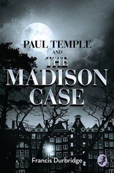 Paul Temple and the Madison Case - Paul and Steve plan to relax and take in some fresh sea air on board a luxurious trans-Atlantic liner … that is until they meet the elusive Sam Portland. After the innocent introduction, grave danger lies ahead for the couple.  As events unfold, a concoction of murder, blackmail and terror ensues. Life on board the ship requires cruise control as Temple attempts to get to the bottom of the secret behind Sam's lost years … And just who is Madison?