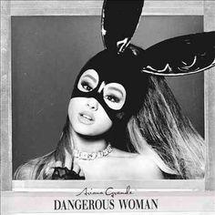 Ariana Grande - Dangerous Woman