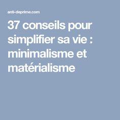37 conseils pour simplifier sa vie : minimalisme et matérialisme