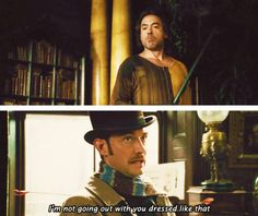 """""""Im not going out with you dressed like that"""" Sherlock Holmes Robert Downey, Sherlock John, Robert Downey Jr, Sherlock Quotes, Funny Sherlock, Holmes Movie, Elementary My Dear Watson, Guy Ritchie, Favorite Movie Quotes"""