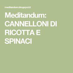Meditandum: CANNELLONI DI RICOTTA E SPINACI