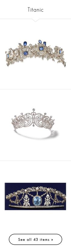 """""""Titanic"""" by rosieflowerxcx ❤ liked on Polyvore featuring tiara, accessories, crowns, hats, hair accessories, tiaras, jewelry, jeweled tiara, jeweled crown and crown tiara"""