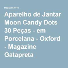 Aparelho de Jantar Moon Candy Dots 30 Peças - em Porcelana - Oxford - Magazine Gatapreta