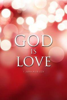 God is love..... Amen