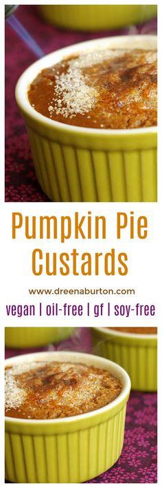 DIVINE! Impressive but EASY! Pumpkin Pie Custards - dairy-free, vegan, gluten-free, oil-free, and soy-free! www.dreenaburton.com
