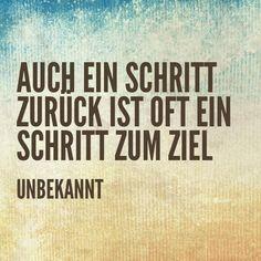 Auch ein Schritt zurück ist oft ein Schritt zum Ziel - Unbekannt   #Zitat