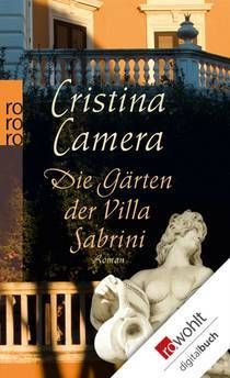 """""""Die Gärten der Villa Sabrini"""" von Cristina Camera - ein Roman mit Großen Gefühlen bei feelings!"""