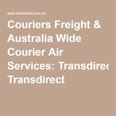 Couriers Freight & Australia Wide Courier Air Services: Transdirect