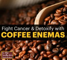 How to do a coffee enema and the benefits to the body.