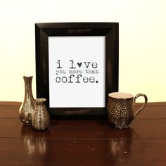 I love you more than coffee. Cute coffee by SamsSimpleDecor