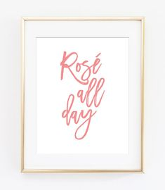 Rose All Day Printable Art Print Champagne Art by AmyWestDesigns