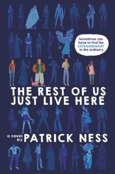 The Rest of us Just Live Here — Patrick Ness