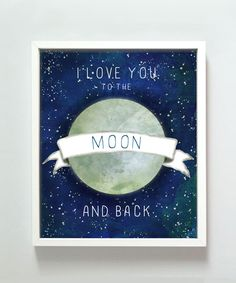 """""""I Love You To The Moon And Back"""" wall art"""