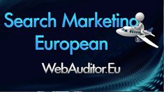 European Search Marketing #WebAuditor.Eu: Europe Top Search Engine Marketing #Webauditor.Eu ...