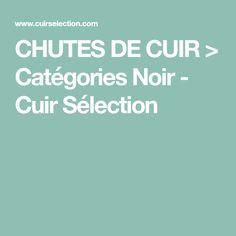 CHUTES DE CUIR > Catégories Noir - Cuir Sélection