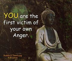 Your own anger can make you its unfortunate victim!