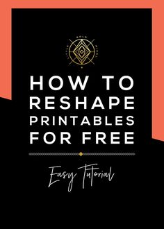 How to Reshape Printables Using Free Tools •Little Gold Pixel