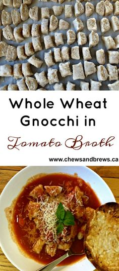 Whole Wheat Gnocchi in Tomato Broth ~ www.chewsandbrews.ca (use gluten ...