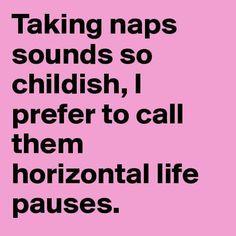 Horizontal life pauses!