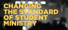 Changing the Standard of Youth Ministry