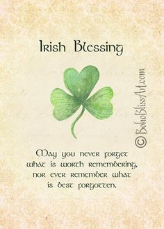 Irish Blessing: May You Never Forget What Is Worth Remembering & Never Remember What Is Best Forgott Irish Quotes, Irish Sayings, Country Quotes, Irish Toasts, St Patricks Day Quotes, John Muir Quotes, Irish Proverbs, Irish Blessing, Irish Birthday Blessing