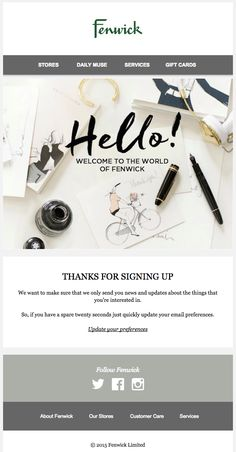Fenwick makes a good first impression with this quaint welcome email. For more examples of great welcome emails, check out our blog post here | http://hubs.ly/H06rJKd0