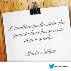 L'#umiltà è quella virtù che, quando la si ha, si crede di non averla. (Mario #Soldati) #cit #ciTIamo #aforismi #quote