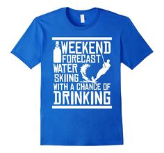 Water Skiing With Chance Of Drinking Skiing T-Shirt