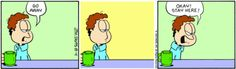 Garfield Minus Garfield is a site dedicated to removing Garfield from the Garfield comic strips in order to reveal the existential angst of a certain young Mr. Jon Arbuckle. It is a journey deep into the mind of an isolated young everyman as he fights a losing battle against loneliness and depression in a quiet American suburb.