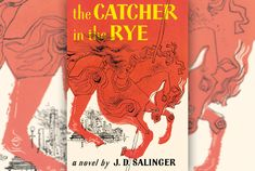 13 Things You Might Not Know About 'The Catcher in the Rye' | Mental Floss